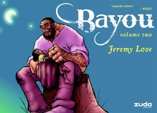 Bayou Vol. 2 by Jeremy Love