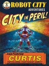 City in Peril! (Robot City Adventures, #1)