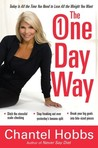 The One-Day Way: Today Is All the Time You Need to Lose All the Weight You Want