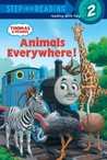 Animals Everywhere! (Thomas & Friends: Step Into Reading)