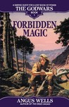 Forbidden Magic (The Godwars, #1)