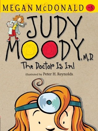 Judy Moody, M.D.  The Doctor is In! by Megan McDonald