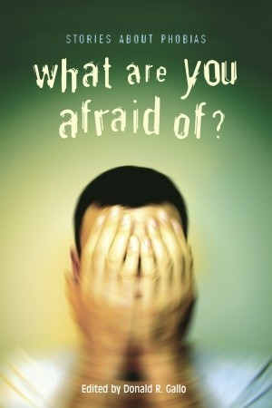 What Are You Afraid Of? by Donald R. Gallo