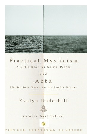 Practical Mysticism; and, Abba by Evelyn Underhill