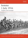 Somme 1 July 1916: Tragedy and triumph