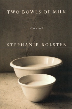Two Bowls of Milk by Stephanie Bolster