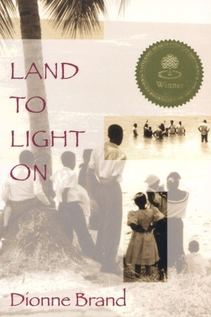 Land to Light On by Dionne Brand