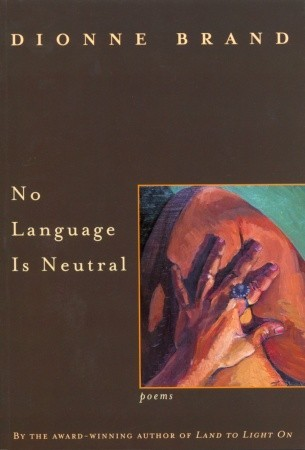 No Language Is Neutral by Dionne Brand