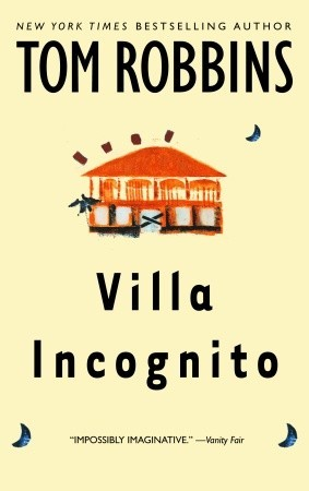 Villa Incognito by Tom Robbins
