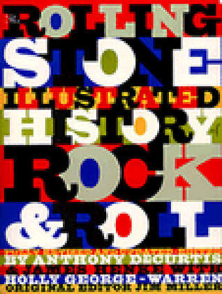 The Rolling Stone Illustrated History of Rock and Roll by Anthony DeCurtis