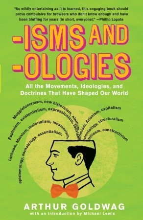 'Isms & 'Ologies by Arthur Goldwag