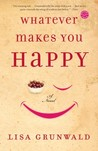 Whatever Makes You Happy: A Novel