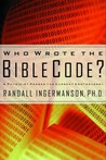 Who Wrote the Bible Code?: A Physicist Probes the Current Controversy