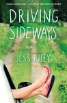 Driving Sideways by Jess Riley