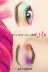 My Not-So-Still Life by Liz Gallagher