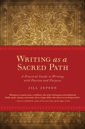 Writing as a Sacred Path: A Practical Guide to Writing with Passion and Purpose