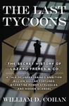 The Last Tycoons: The Secret History of Lazard Fr�res & Co.