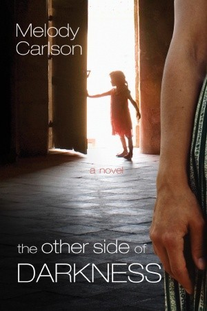 The Other Side of Darkness by Melody Carlson