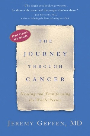 The Journey Through Cancer: Healing and Transforming the Whole Person