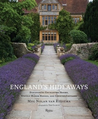 England's Hideaways: Discovering Enchanting Rooms, Stately Manor Houses, and Country Cottages
