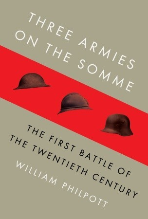 Three Armies on the Somme by William J. Philpott