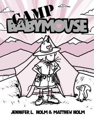 Camp Babymouse by Jennifer L. Holm