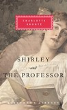 Shirley and The Professor (2 in 1) (Everyman's Library Classics, #292)