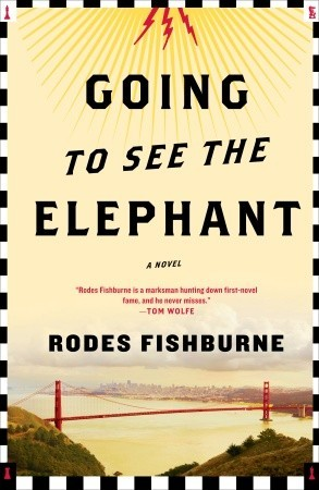 Going To See the Elephant by Rodes Fishburne