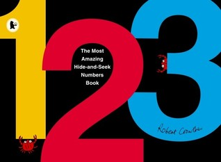 The Most Amazing Hide-and-Seek Numbers Book by Robert Crowther