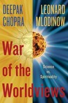 War of the Worldviews: The Struggle Between Science and Spirituality