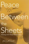 Peace Between the Sheets: Healing with Sexual Relationships