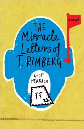 The Miracle Letters of T. Rimberg by Geoff Herbach