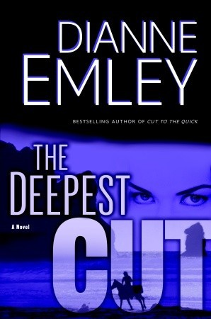 The Deepest Cut by Dianne Emley