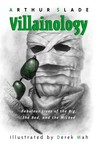 Villainology: Fabulous Lives of the Big, the Bad, and the Wicked