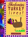 Thelonius Turkey Lives!
