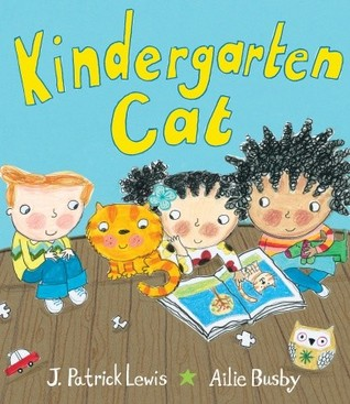 Kindergarten Cat by J. Patrick Lewis