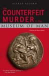 The Counterfeit Murder in the Museum of Man (Norman de Ratour, #3)