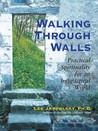 Walking Through Walls: Practical Spirituality in an Impractical World