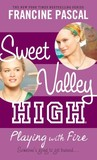 Playing with Fire (Sweet Valley High, #3)