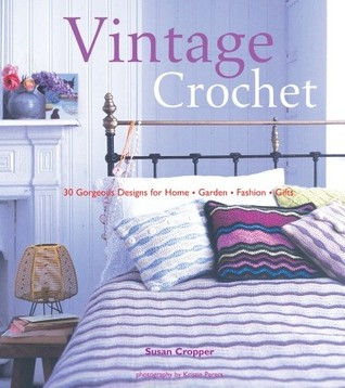"""Loop Vintage Crochet """"30 Gorgeous Designs for Home, Garden, F... by Susan Cropper"""