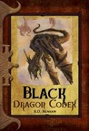 Black Dragon Codex (Dragon Codices, #3)