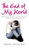 The End of My World: The shocking true story of a young girl forced to become a sex slave