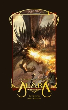 The Planeswalkers' Guide to Alara by Jenna Helland