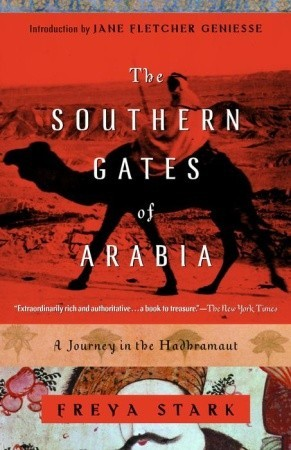 The Southern Gates of Arabia: A Journey in the Hadhramaut