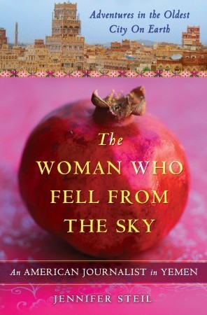 The Woman Who Fell from the Sky: An American Journalist's Adventures in the Oldest City on Earth