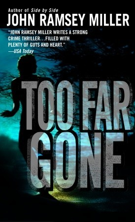 Too Far Gone by John Ramsey Miller