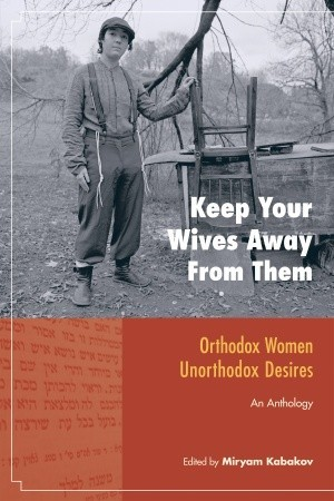 Keep Your Wives Away from Them by Miryam Kabakov