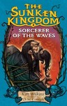 Sorcerer of the Waves (The Sunken Kingdom, #3)