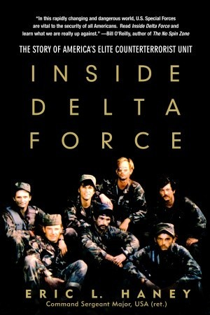Inside Delta Force by Eric L. Haney