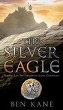 The Silver Eagle (Forgotten Legion Chronicles, #2)
